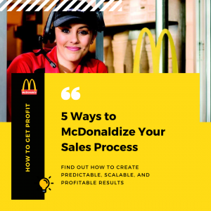 5 Ways to McDonaldize Your Sales Process - Cover